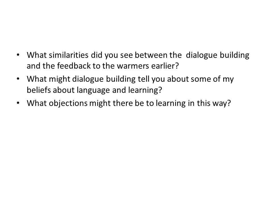 What similarities did you see between the dialogue building and the feedback to the warmers earlier