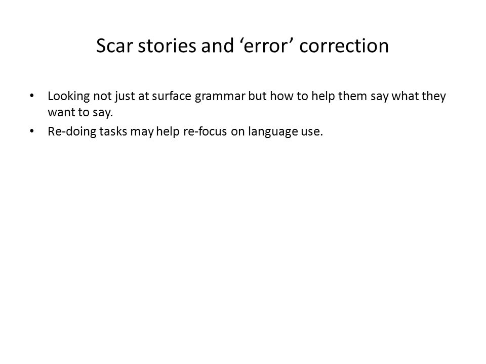 Scar stories and 'error' correction