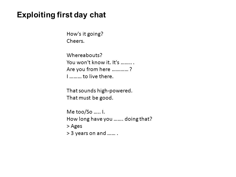 Exploiting first day chat