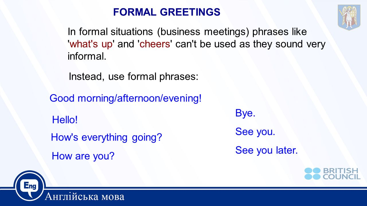 Saying hello and goodbye ppt video online download formal greetings in formal situations business meetings phrases like what s up and cheers m4hsunfo Gallery