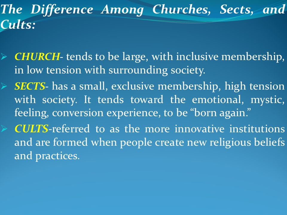 sects cults and catholic church Cults are exploitative, weird groups with strange beliefs and practices, right  sprang a network of 'anti-cult' movements uniting former members of sects,  even the catholic church have all come under fire, alongside the.