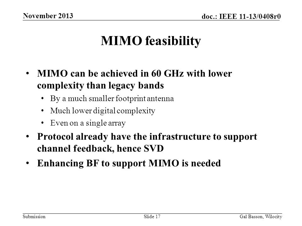 November 2013 MIMO feasibility. MIMO can be achieved in 60 GHz with lower complexity than legacy bands.