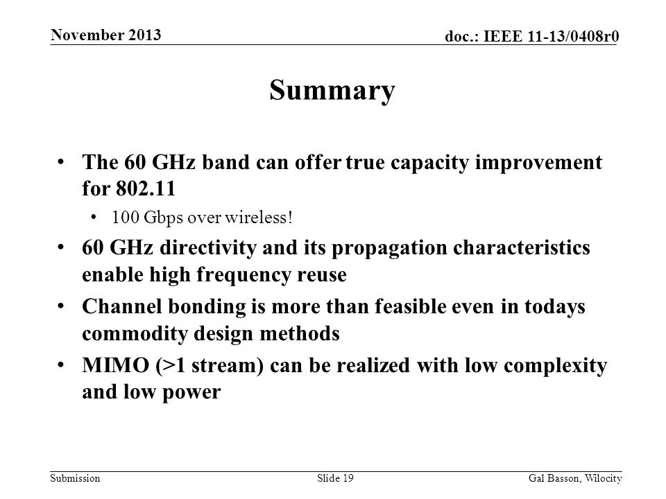Summary The 60 GHz band can offer true capacity improvement for 802.11