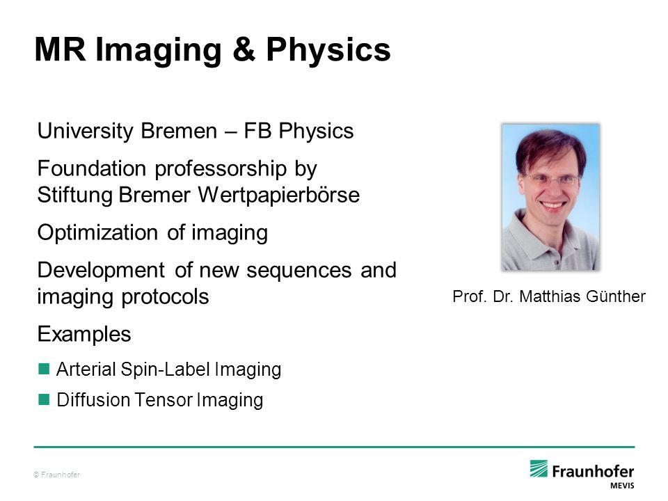 MR Imaging & Physics University Bremen – FB Physics