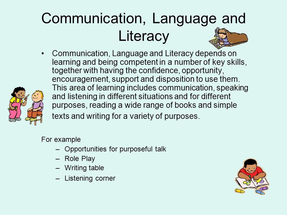 support communication language and literacy skills essay Acquisitions of language and literacy skills are supporting the development of language and literacy use his spoken language skills for communication.