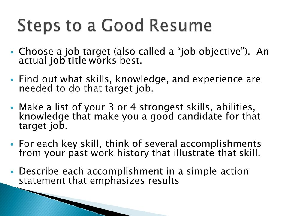 steps to a good resume choose a job target also called a job objective - Accomplishments Examples Resume