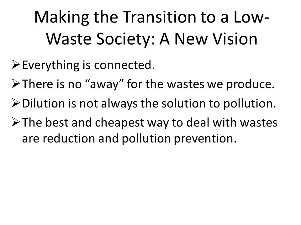 Making the Transition to a Low-Waste Society: A New Vision