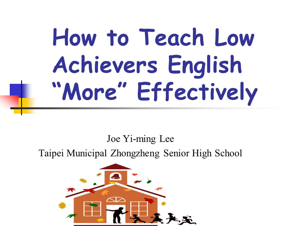 """How to Teach Low Achievers English """"More"""" Effectively - ppt download"""