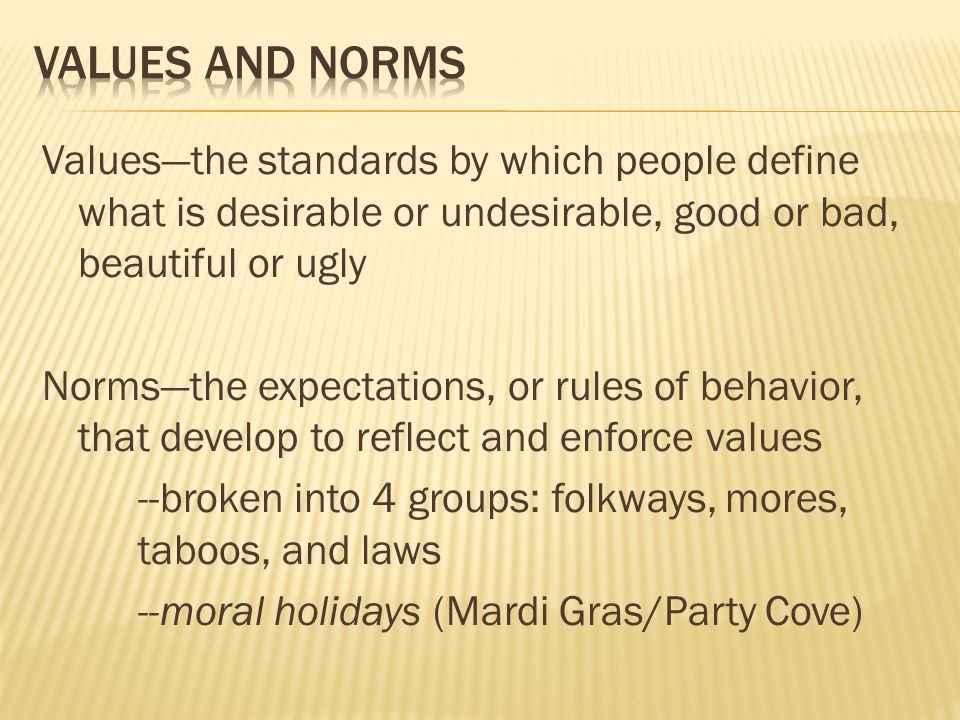 norms and values In your next mexico vacation, discover some cultural norms that are somehow traditional learn about the proper greetings, the traditional family roles, etc.