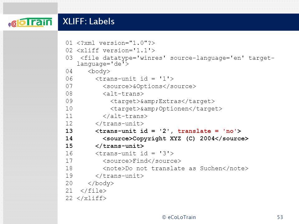 XLIFF: Labels 01 < xml version= 1.0 >