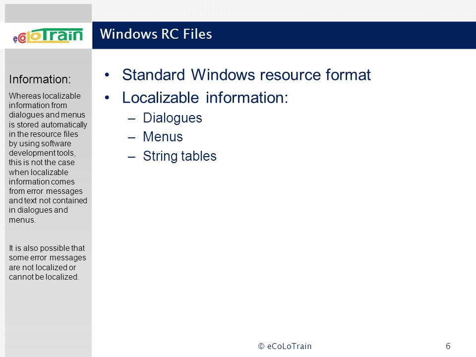 Standard Windows resource format Localizable information: