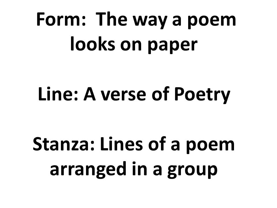 1 Form The Way A Poem Looks On Paper Line Verse Of Poetry Stanza Lines Arranged In Group