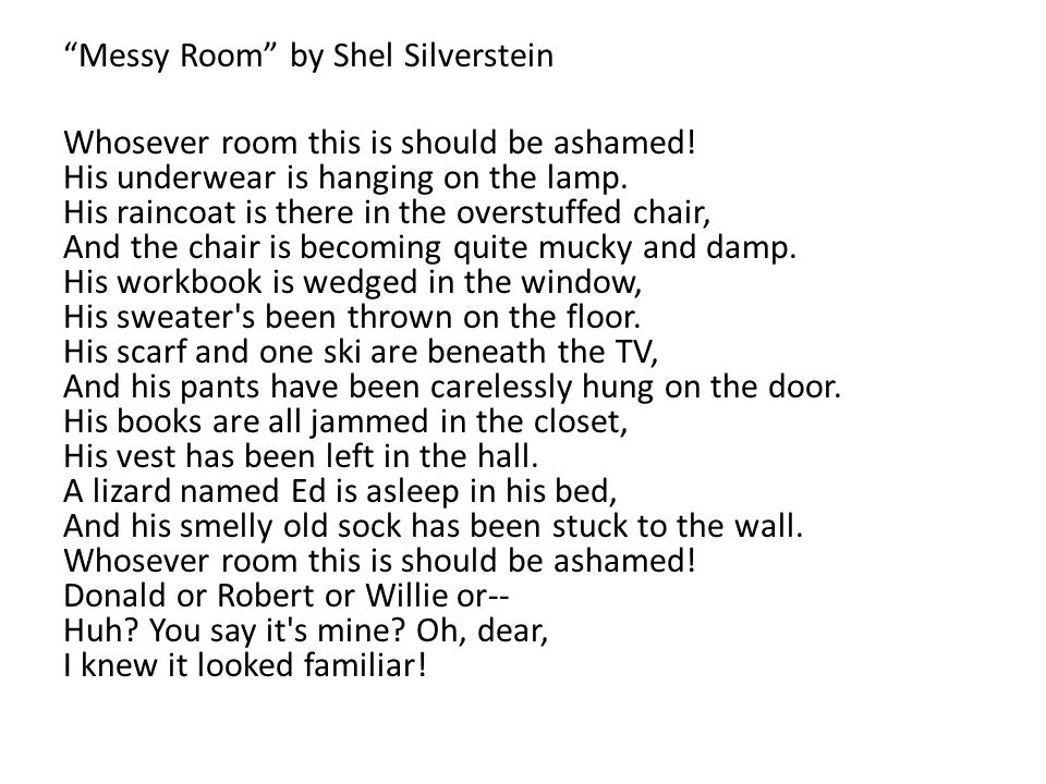 http://slideplayer.com/slide/8872085/26/images/3/Messy+Room+by+Shel+Silverstein+Whosever+room+this+is+should+be+ashamed..jpg