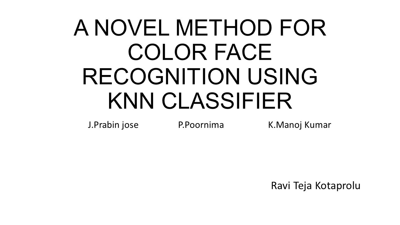 A NOVEL METHOD FOR COLOR FACE RECOGNITION USING KNN CLASSIFIER