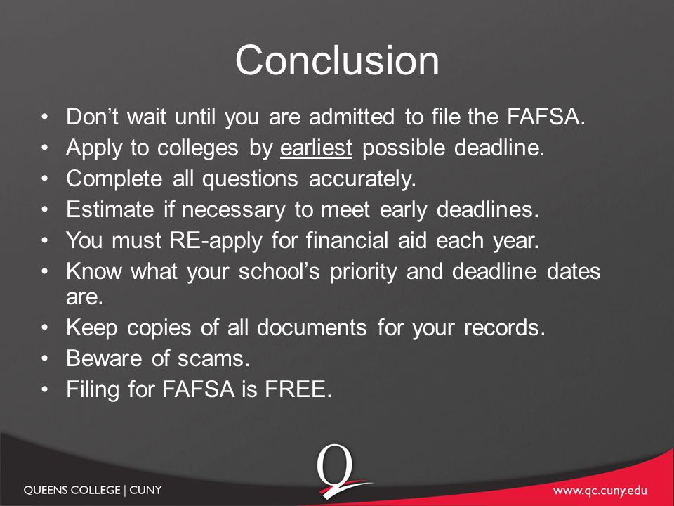 Conclusion Donu0027t Wait Until You Are Admitted To File The FAFSA.
