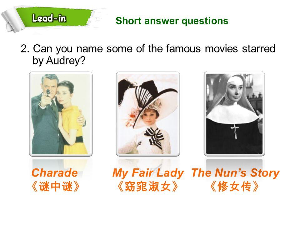 Charade 《谜中谜》 My Fair Lady 《窈窕淑女》 The Nun's Story 《修女传》