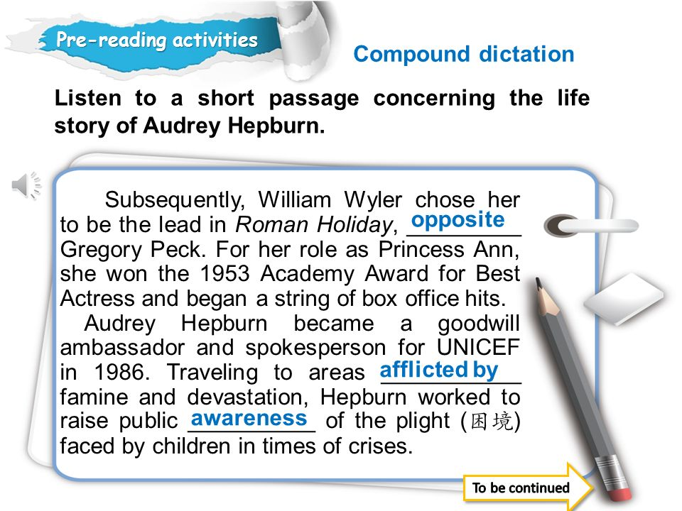 Listen to a short passage concerning the life story of Audrey Hepburn.
