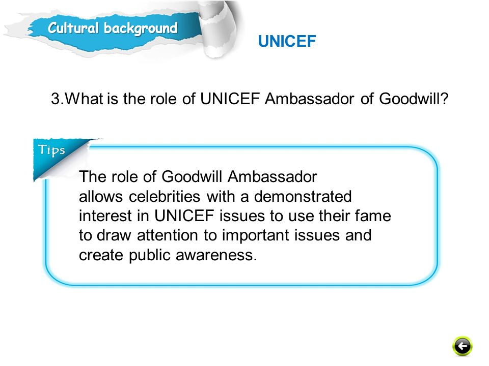 3.What is the role of UNICEF Ambassador of Goodwill