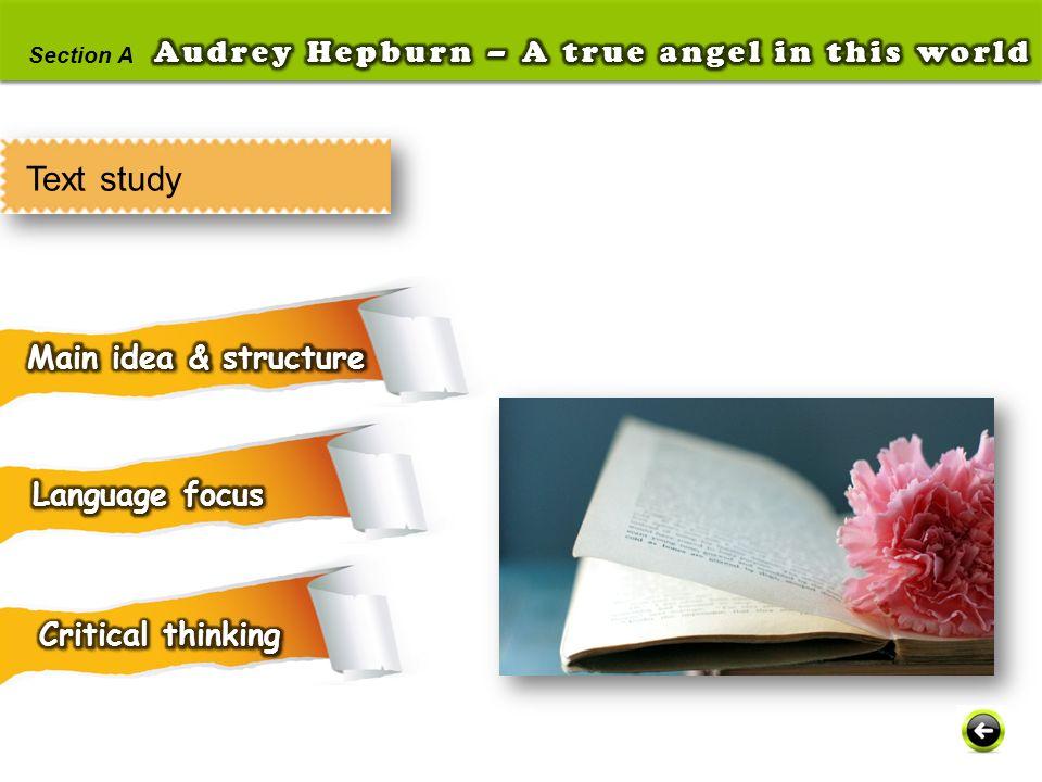 Text study Main idea & structure Language focus Critical thinking