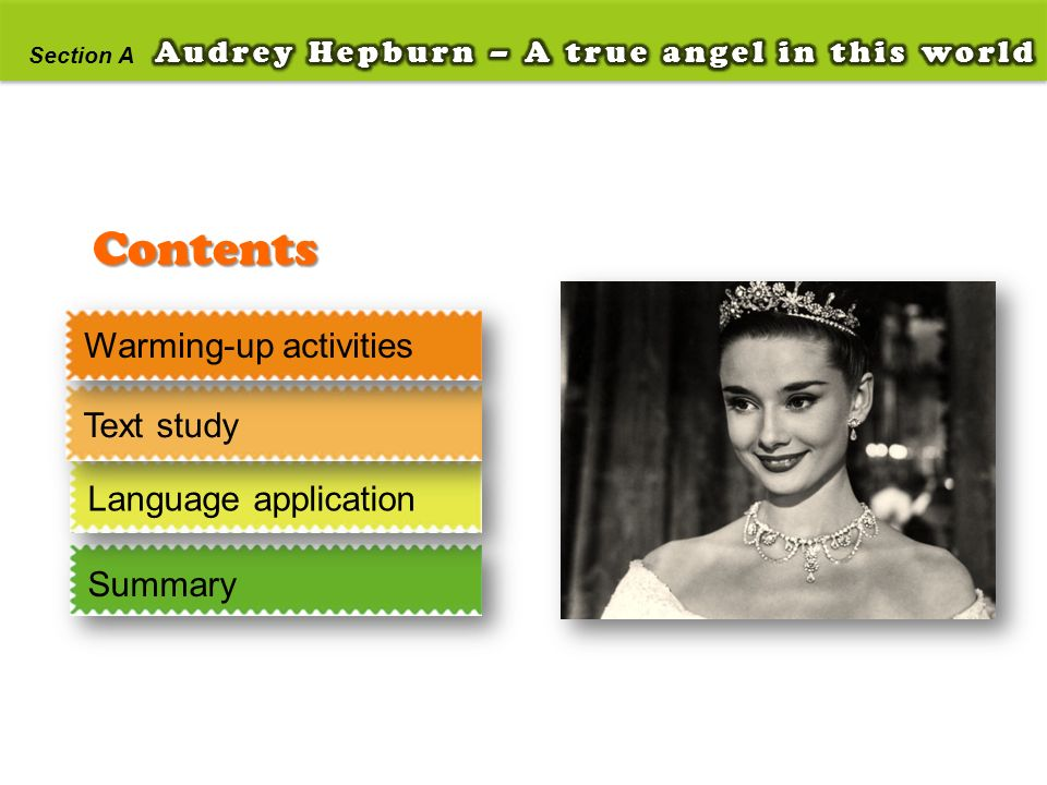 Contents Warming-up activities Text study Language application Summary