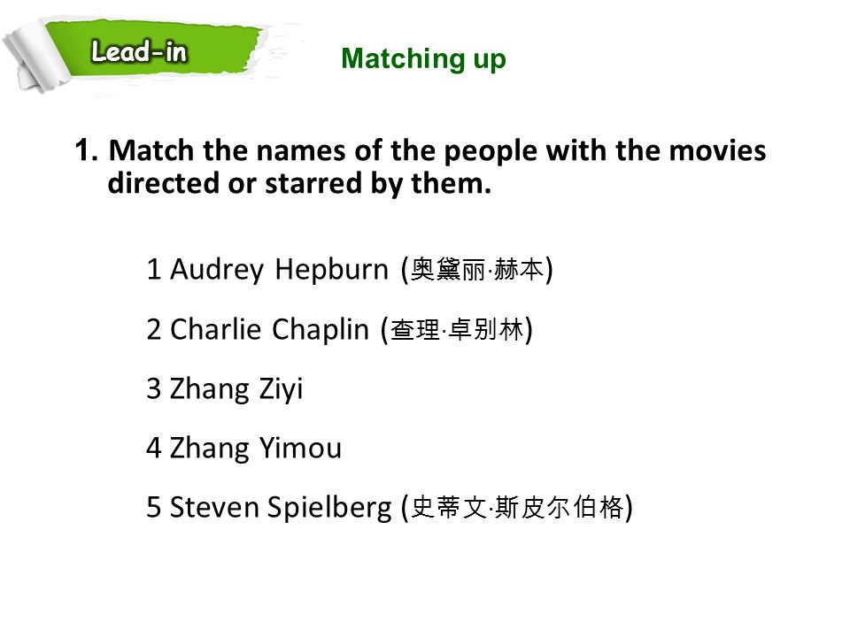 Lead-in Matching up. 1. Match the names of the people with the movies directed or starred by them.