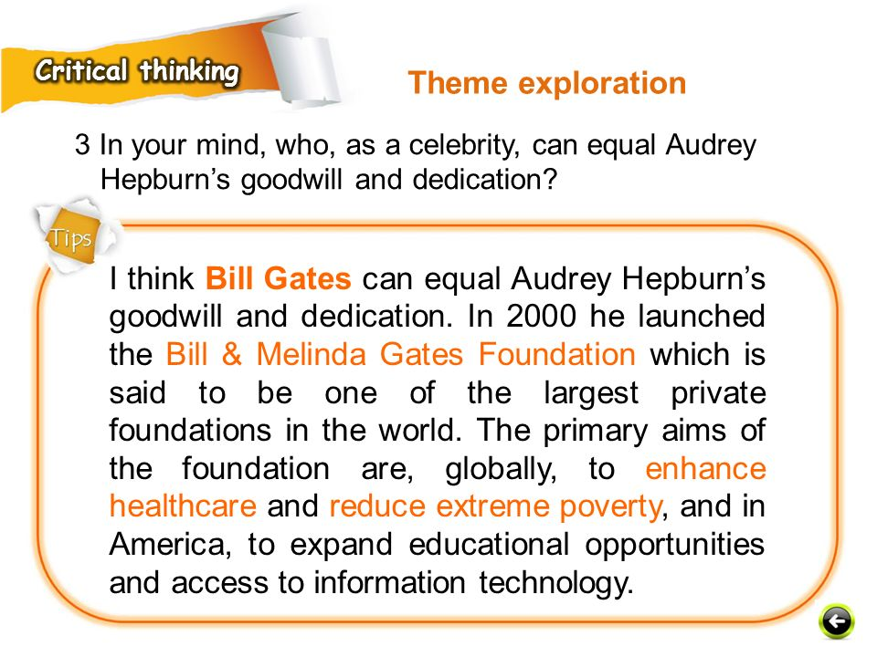 Critical thinking Theme exploration. 3 In your mind, who, as a celebrity, can equal Audrey Hepburn's goodwill and dedication