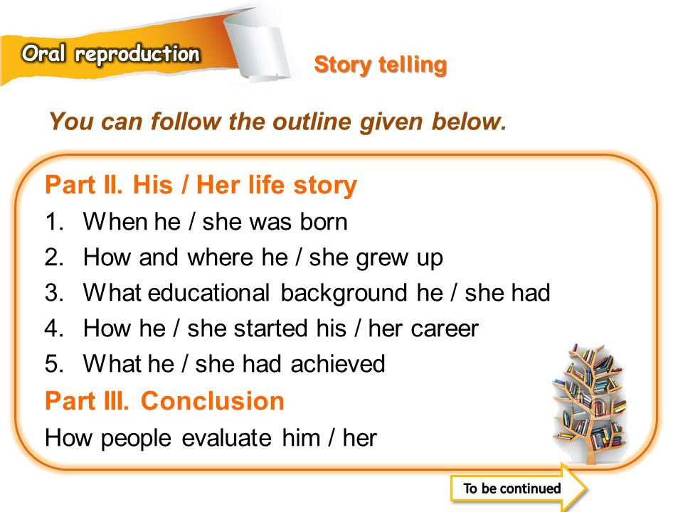 Part II. His / Her life story
