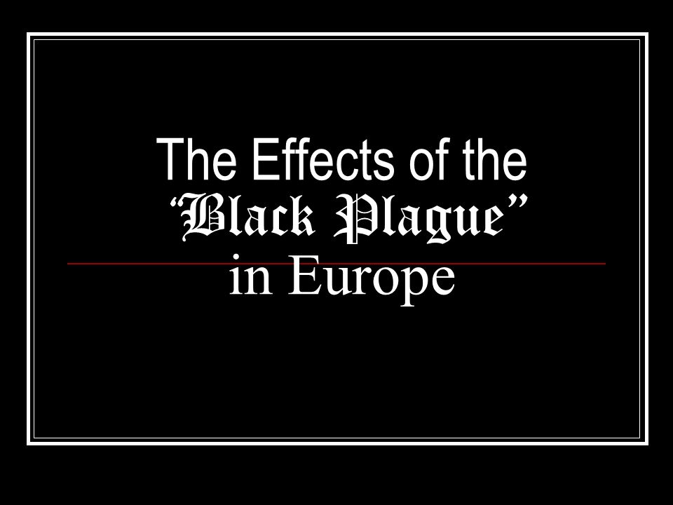 impact of the black death thesis The aim of this thesis is to analyze the possible impact of the black death on   and contrasted with certain previous theories on the impact of plague on ottoman.