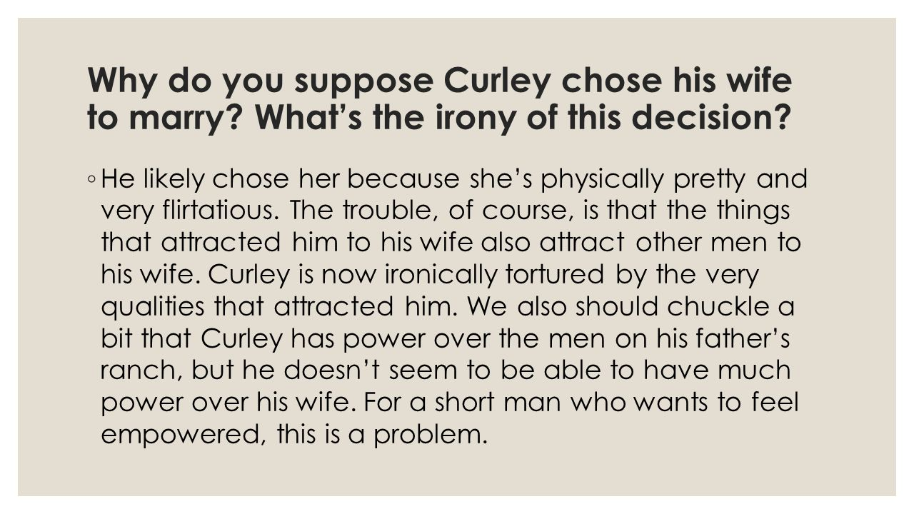 Why do you suppose Curley chose his wife to marry