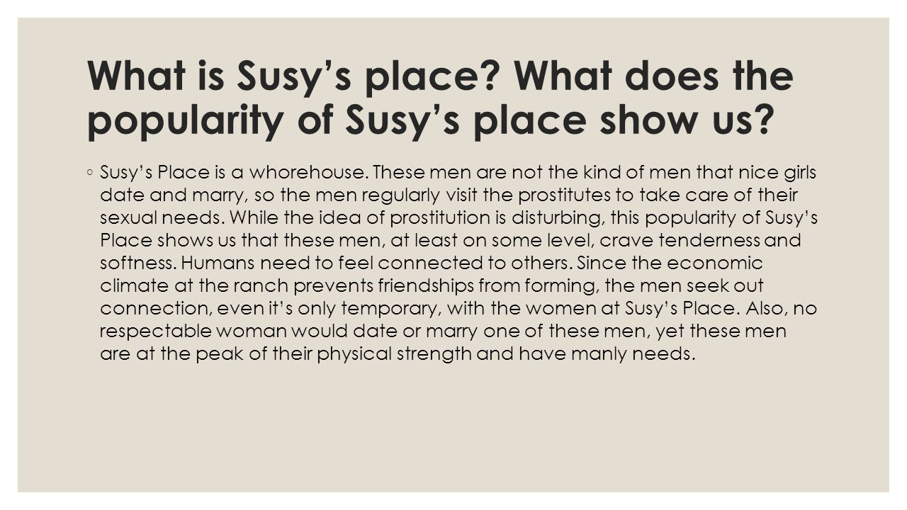 What is Susy's place What does the popularity of Susy's place show us