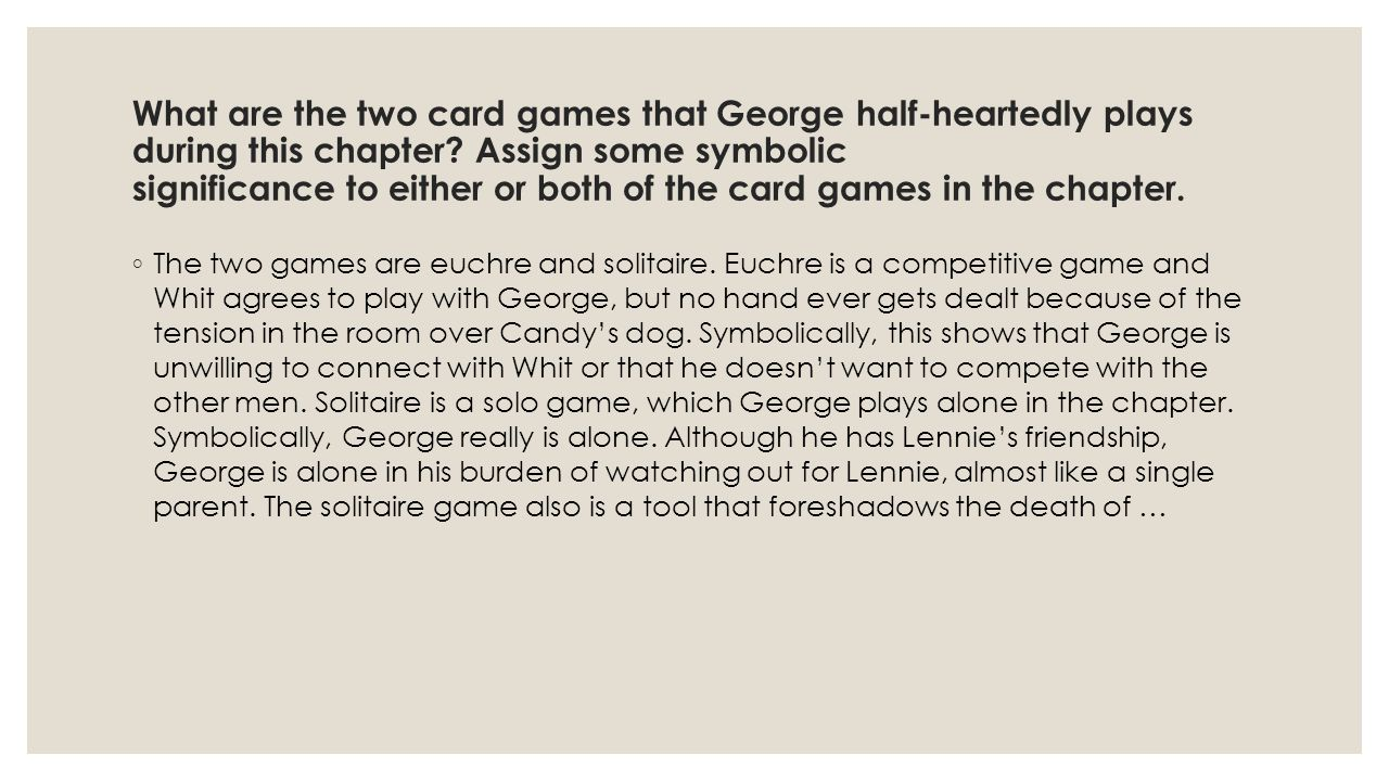 What are the two card games that George half-heartedly plays during this chapter Assign some symbolic significance to either or both of the card games in the chapter.