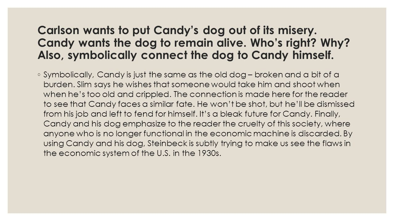 Carlson wants to put Candy's dog out of its misery