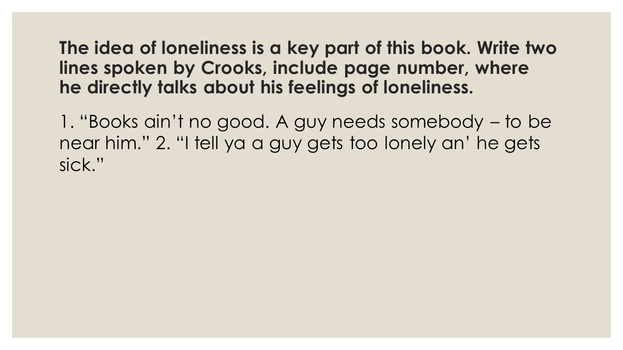 The idea of loneliness is a key part of this book