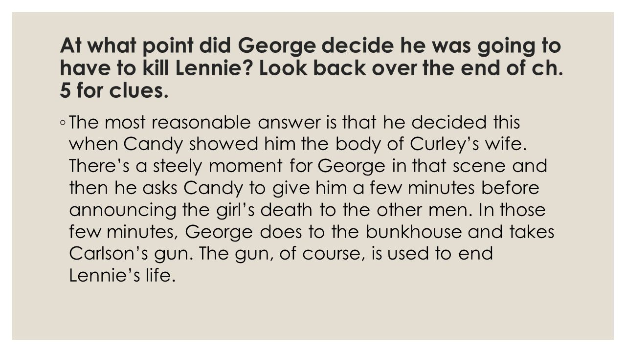 At what point did George decide he was going to have to kill Lennie
