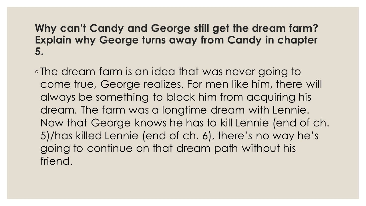 Why can't Candy and George still get the dream farm