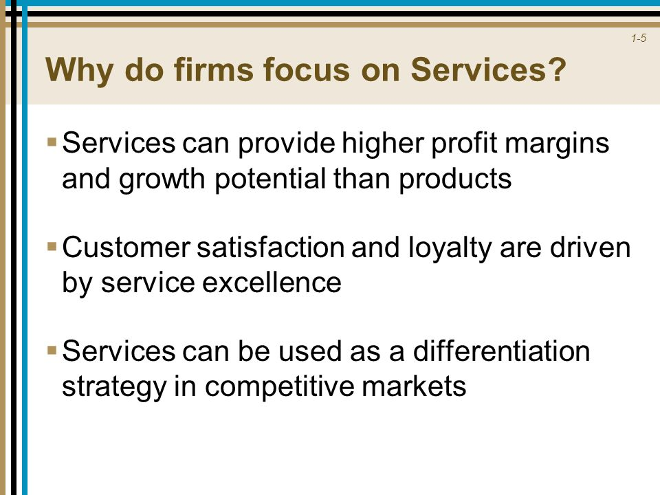 Why do firms focus on Services