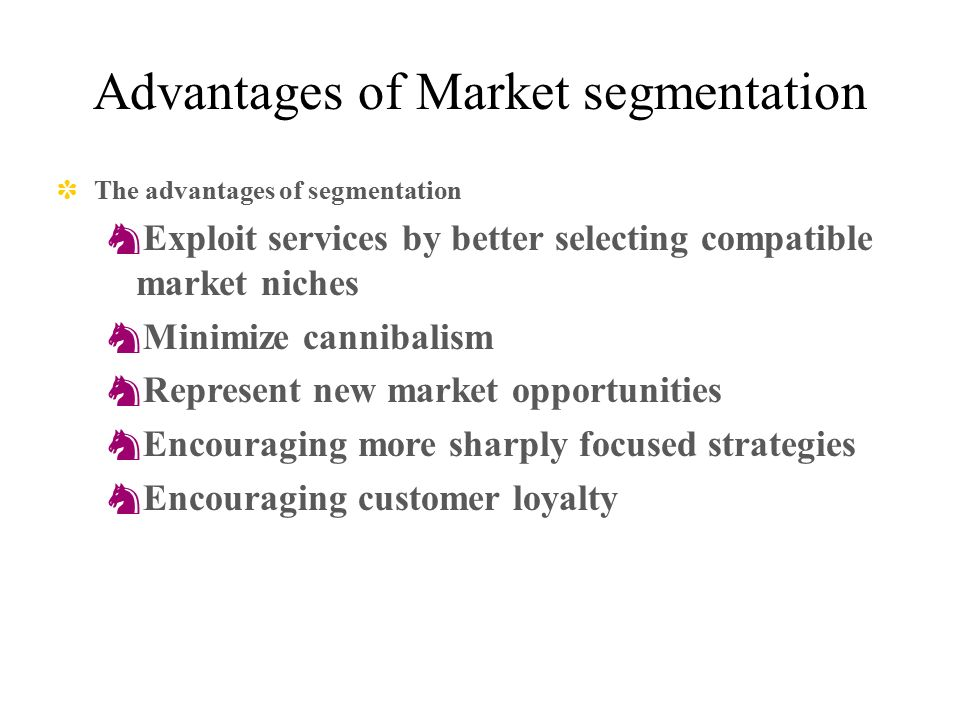 advantages of market segmentation Market segmentation is a process of  process & types of market segmentation advantages of  systematic market segmentation helps in market expansion.