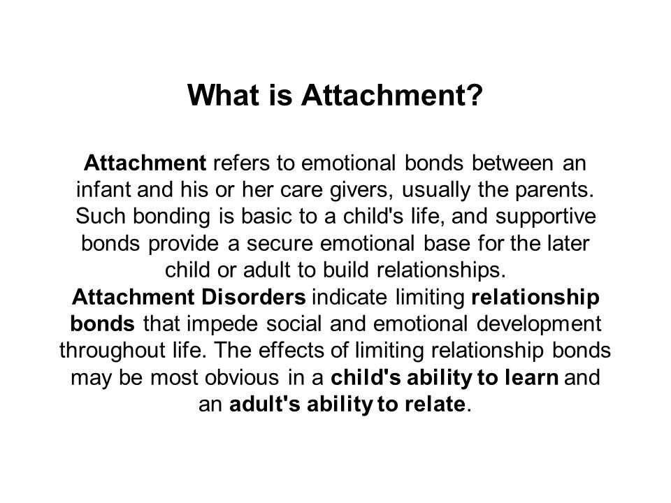 the relationship between infant attachment relationships and crucial development of a child The attachment behavior system is an important concept in attachment theory because it provides the conceptual linkage between ethological models of human development and modern theories on emotion regulation and personality.