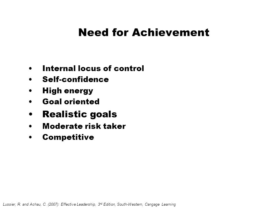 Need for Achievement Realistic goals Internal locus of control