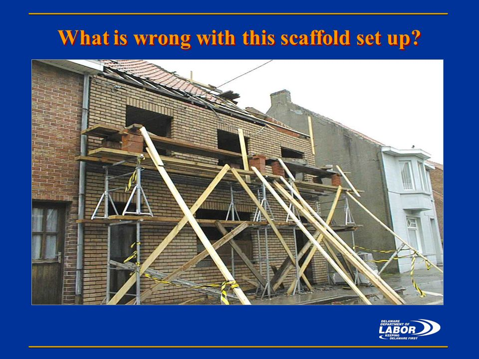 Scaffolding Set Up : Office of safety health consultation presents ppt