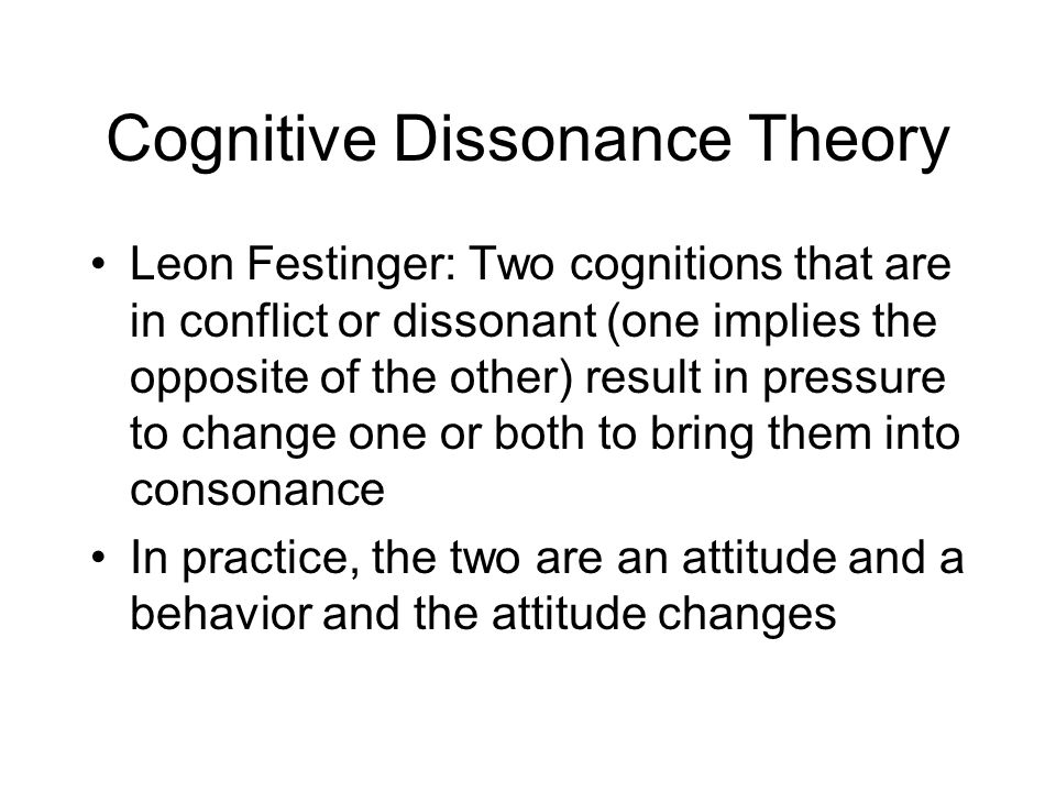 a description of cognitive dissonance theory which was developed by leon festinger An internet resource developed by leon festinger & james m proposed a theory concerning cognitive dissonance from which come a number of derivations about.