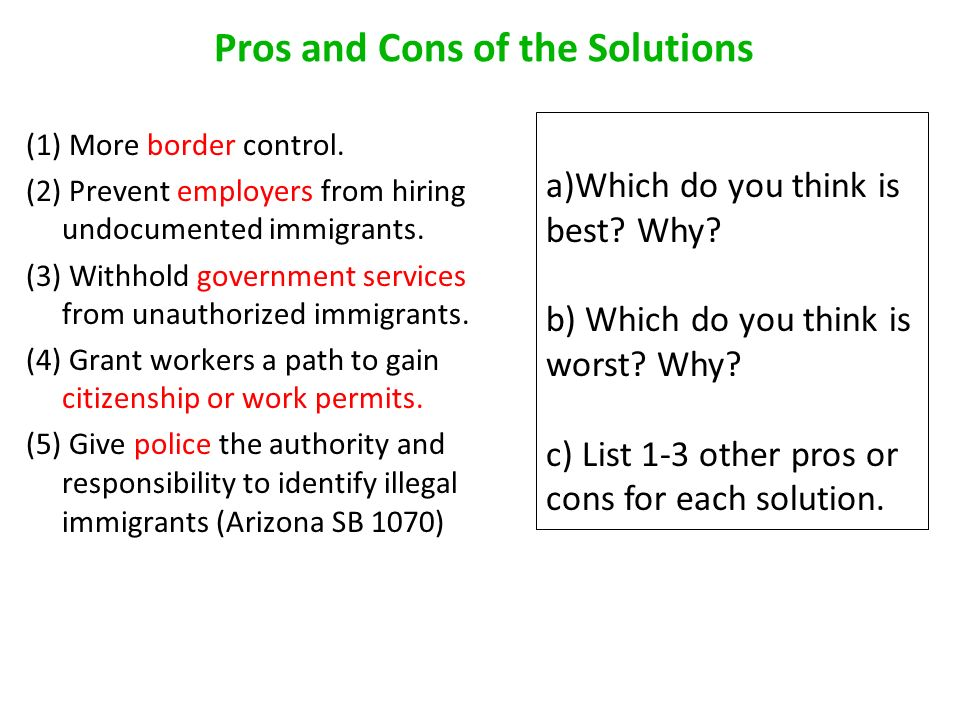 the cons of illegal immigration to the united states What are the pros and cons of immigration to usa update  of the people residing in the united states,  what are the pros and cons of illegal immigrants.