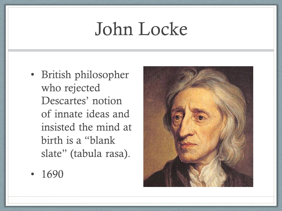 john locke a british philosopher John locke (b 1632, d 1704) was a british philosopher, oxford academic and medical researcher locke's monumental an essay concerning human understanding (1689) is one of the first great defenses of modern empiricism and concerns itself with determining the limits of human understanding in respect to a wide spectrum of topics.