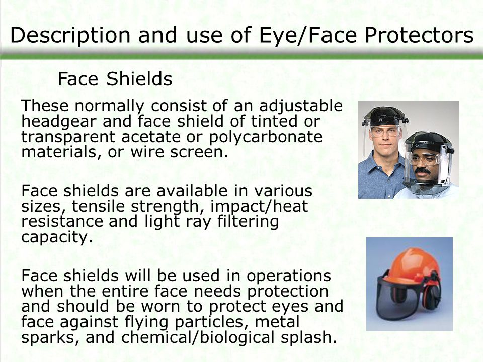 Description and use of Eye/Face Protectors
