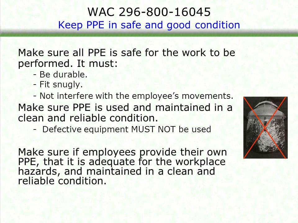 WAC 296-800-16045 Keep PPE in safe and good condition