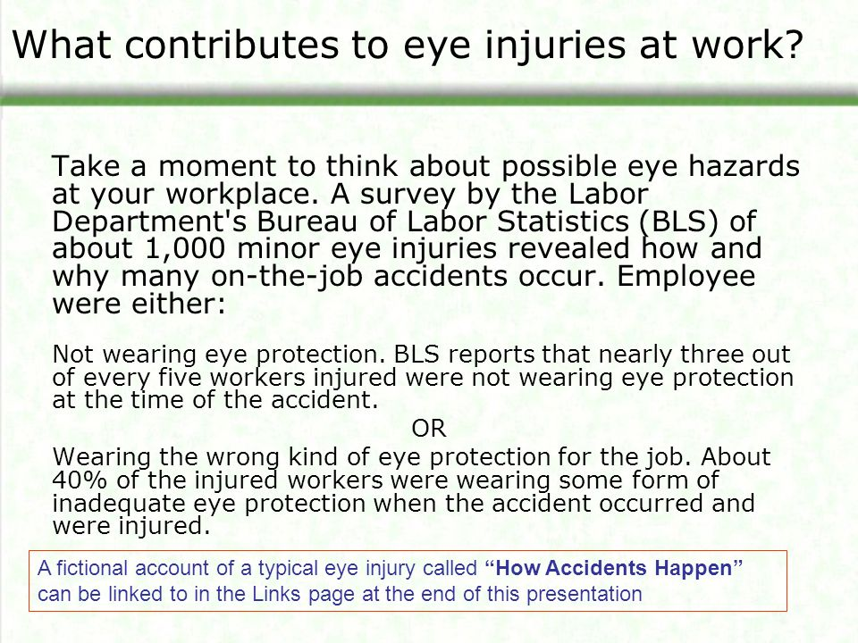 What contributes to eye injuries at work