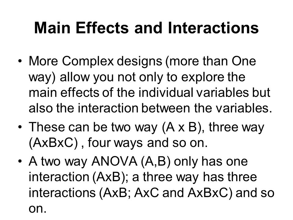 main effects and interaction effects of Newsom 1 usp 634 data analysis i spring 2013 simple effects, simple contrasts, and main effect contrasts  simple effects following a significant interaction, follow-up tests are usually needed to explore the exact nature of the.