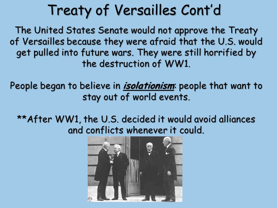 united states not ratify the treaty of versailles By law, the united states senate would have to vote on the treaty  the senate  was completing debate on the treaty of versailles  he said the senate would  not approve the treaty unless several changes were made to.