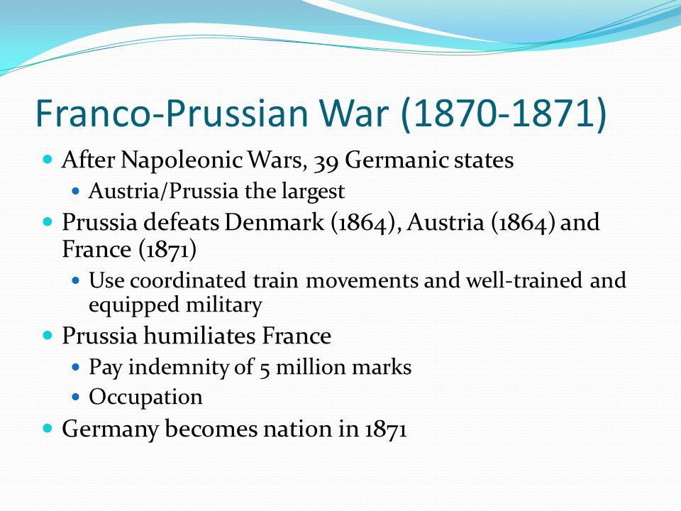 franco prussian war the cause of the world war i The causes of the franco-prussian war are deeply rooted in the events surrounding the unification of germanyin the aftermath of the austro-prussian war of 1866, prussia had annexed numerous territories and formed the north german confederation.