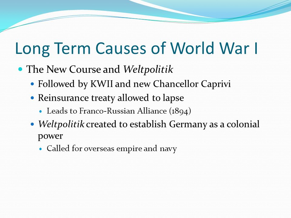 long term and short term causes world war 1 and each playe It is lesson focused on short and long causes of wwi the pupils have to sort the cards into short term and long term causes for plenary, the students have to write a letter to a friend and they can come up with a success criteria as a class and peer mark the letter.